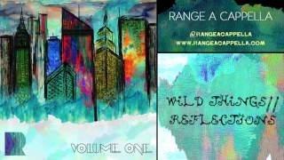 RANGE a cappella - Wild Things//Reflections [Official Audio]