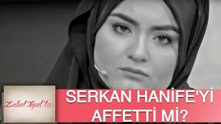 Zuhal Topal'la 105. Bölüm (HD) |  Serkan Hanife'yi Affetti Mi?