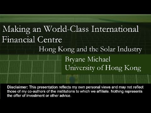 Making a World Class Financial Centre: Hong Kong and the Sol