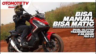 Test Ride Honda X-ADV 750, Skuter Adventure Bisa Matic Bisa Manual | Otomotif TV