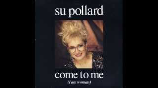 Su Pollard - Come to Me (I am Woman) - (David Dundas/Eddie Howell)