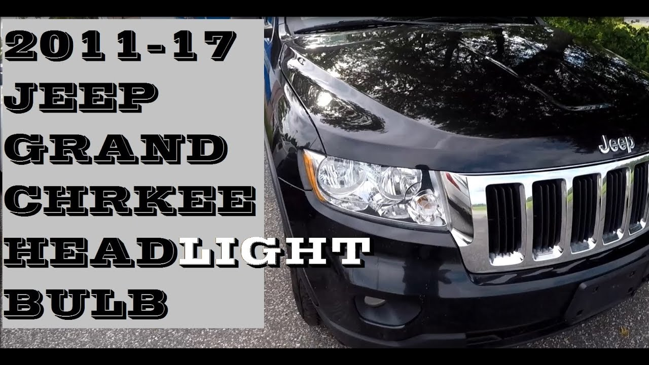 How To Change Replace Headlight Bulb In Jeep Grand Cherokee 2017