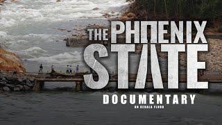 The Phoenix State - Documentary on Kerala Floods   CPC   Gilbert