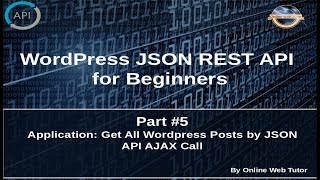 Wordpress JSON REST API Tutorial for beginners(#5) Application: Get All WP Posts by JSON API call Mp3