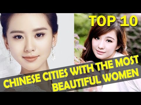 Top 10 Chinese Cities With The MOST BEAUTIFUL Women