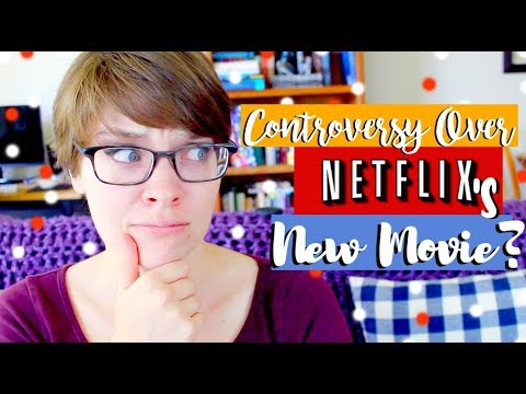 The Controversy Around Netflix's Movie