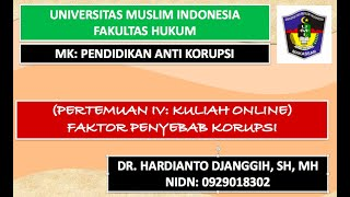 Kuliah Online: Faktor Penyebab Korupsi II Pendidikan Anti Korupsi II FH-UMI