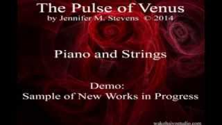 The Pulse Of Venus by Jennifer M  Stevens 2014 Demo:  Piano & Strings