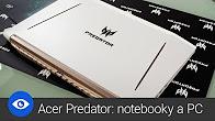 Vyzkoušeli jsme notebooky a počítače Acer Predator