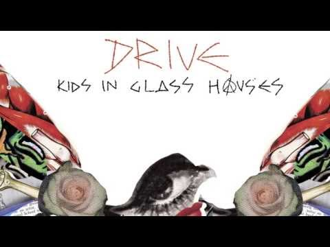 Kids In Glass Houses 'Drive'