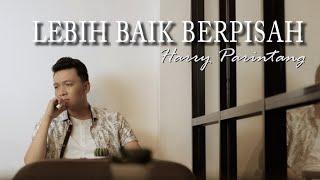 HARRY PARINTANG - LEBIH BAIK BERPISAH