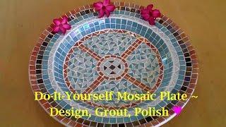 Video DIY Mosaic Craft Tutorial | How To Design, Grout & Finish Your Mosaic download MP3, 3GP, MP4, WEBM, AVI, FLV Oktober 2019