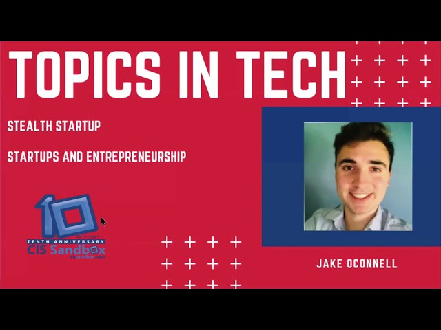 Jake O'Connell (Stealth Startup) - Topics in Tech