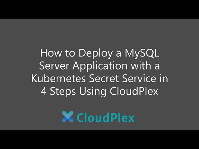 How to deploy a MySQL server with Kubernetes Secret in 4 steps