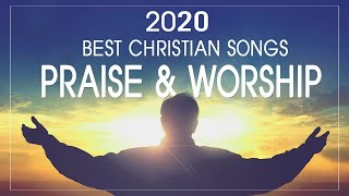 Best Praise and Worship Songs 2020 - Top 100 Best Christian Gospel Songs Of All Time - Musics Praise