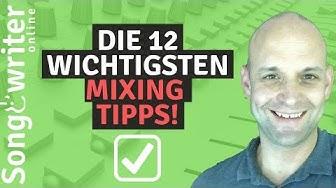 Mixing Tips deutsch    12 Mixing Tips, die deinen Mix verbessern werden ( Song abmischen lernen )