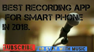 BEST AUDIO RECORDING APP FOR ANDROID PHONES IN 2018