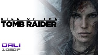 Rise of the Tomb Raider PC Gameplay 1080p 60fps