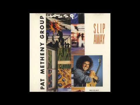 Pat Metheny Group - Slip Away
