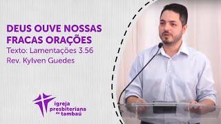 Deus ouve nossas fracas orações - Lm 3:56 | Kylven Guedes | IPTambaú | 30/08/2020