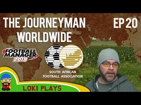 FM18 - Journeyman Worldwide - EP20 - Harmony FC South Africa - Football Manager 2018