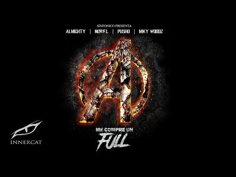 Me Compre Un Full (Avengers Version) -Noriel, Miky Woodz, Almighty, Pusho,  Sinfonico
