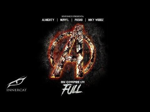Me Compre Un Full (Avengers Remix) -Noriel, Miky Woodz, Almighty, Pusho,  Sinfonico