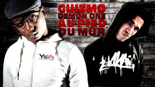 "GUIZMO - DEMON ONE / ""AU PIED DU MUR"" / Y&W avec paroles en description"