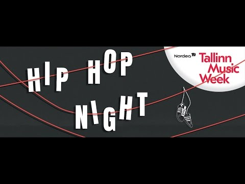 01.04.2017 TALLINN MUSIC WEEK - HIP-HOP NIGHT