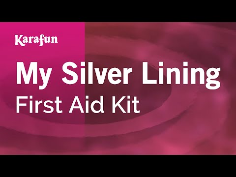 Karaoke My Silver Lining - First Aid Kit *