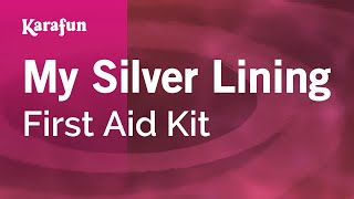 Karaoke My Silver Lining - First Aid Kit *