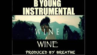 B YOUNG - WINE (INSTRUMENTAL) Prod. by BREATHE
