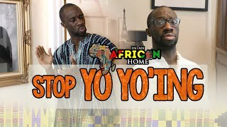 In An African Home: Stop Yo Yo'ing! (Clifford Owusu)