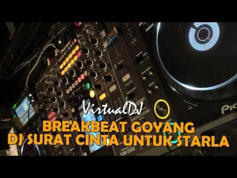 BREAKBEAT DJ SURAT CINTA UNTUK STARLA [ VIRGOUN ] MIX GOYANG ENAK 2018