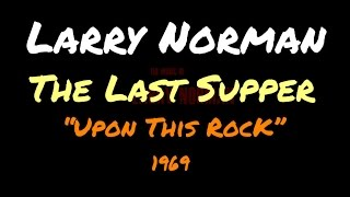 Larry Norman - The Last Supper ~ [Lyrics]