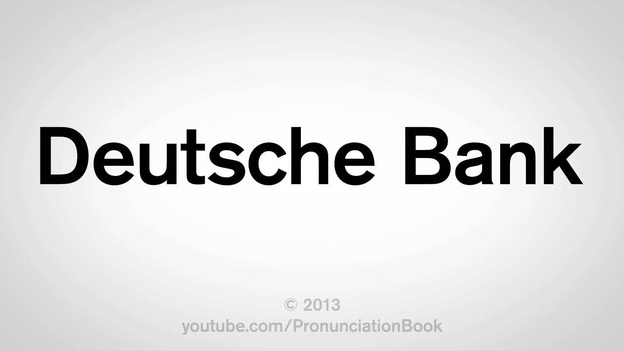 How To Pronounce Deutsche Bank Youtube