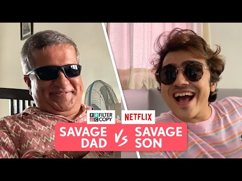 FilterCopy   Savage Dad Vs Savage Son   Ft. Rohan Shah and Darshan Jariwala