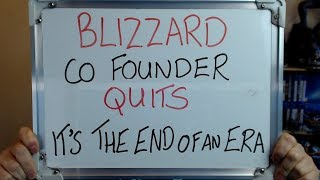 Blizzard Co Founder Quits Company End Of An Era