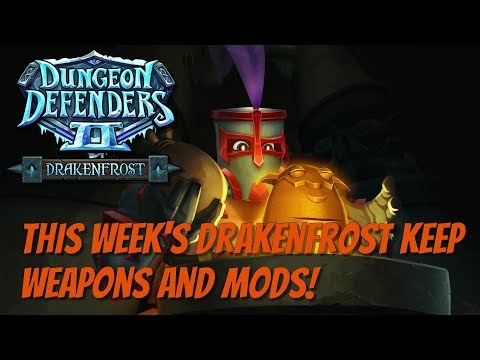 DD2 - Weekly Drakenfrost Weapon & MOD Rotation! Feb 12th