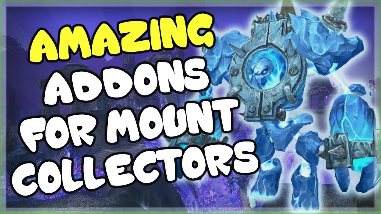 3 Must Have Addons For Mount Collectors And Farmers In World Of Warcraft Youtube