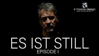 ES IST STILL - Episode 1/3 -  Kunst- und Kulturbranche - Was macht die Pandemie mit uns
