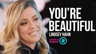 How to See Your Own Beauty | Lindsey Hahn on Women of Impact