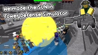 We made the SUN in Tower Defense Simulator (Ft. JOHN ROBLOX, Zefeated, and more)