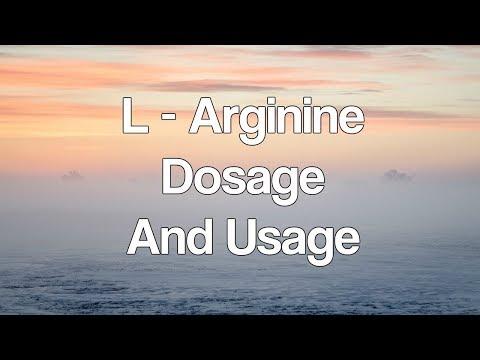L   Arginine Dosage And Usage