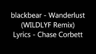 Скачать Blackbear Wanderlust WILDLYF Remix With Lyrics