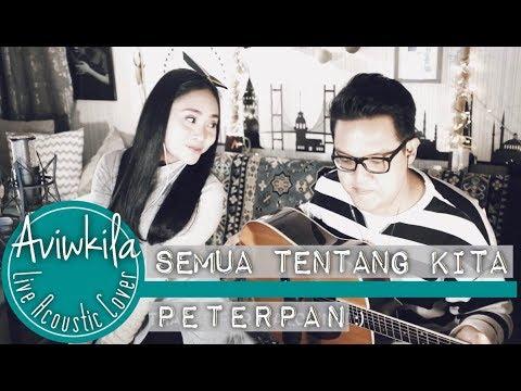 PETERPAN - SEMUA TENTANG KITA (Aviwkila Cover)