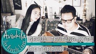 Download lagu PETERPAN SEMUA TENTANG KITA