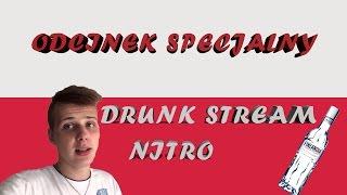 polskie oddshoty odcinek specjalny nitro robi drunk stream czyli cały live w pigułce