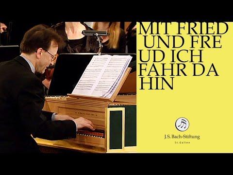 J.S. Bach - Cantata BWV 125 Mit Fried und Freud ich fahr dahin | 4 Aria (J. S. Bach Foundation)
