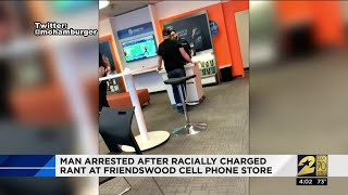 Man arrested after racially-charged rant at Friendswood cell phone store